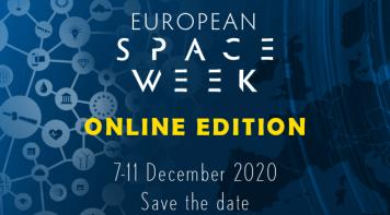 EUROPEAN SPACE WEEK ONLINE EDITION 7-11 December 2020 Save the date